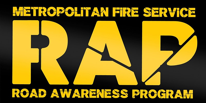 Metropolitan Fire Service RAP Road Awareness Program yellow text on black background