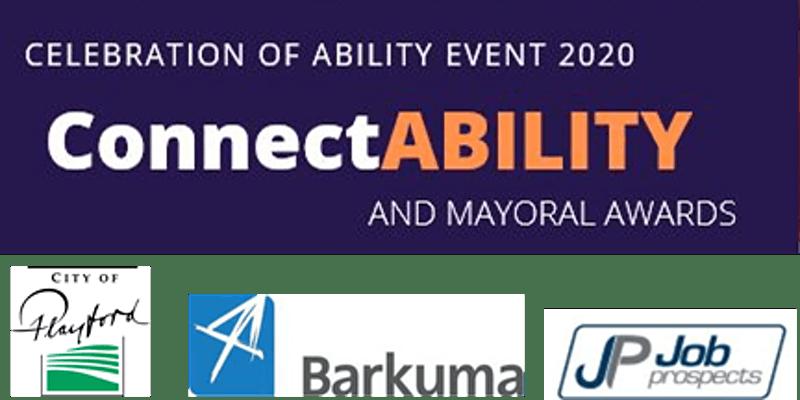 Celebration of Ability 2020 ConnectABILITY and Mayoral Awards. City of playford logo, Barkuma logo and JP Job Prospects logo